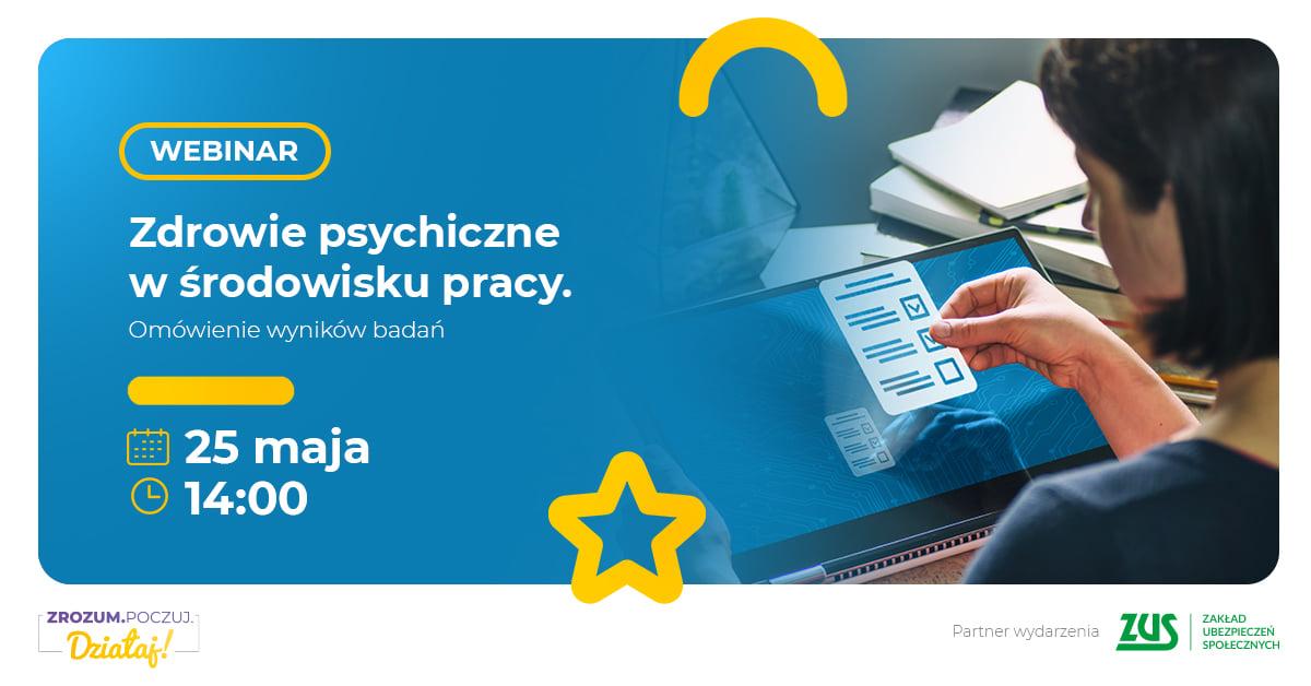 """Zapraszamy na bezpłatne webinarium """"Zdrowie psychiczne w środowisku pracy"""" ogólnopolskiej kampanii """"Zrozum Poczuj. Działaj!""""."""