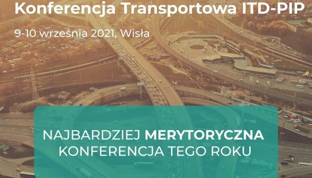 II edycja – Konferencja Transportowa ITD-PIP 9-10 września 2021r.